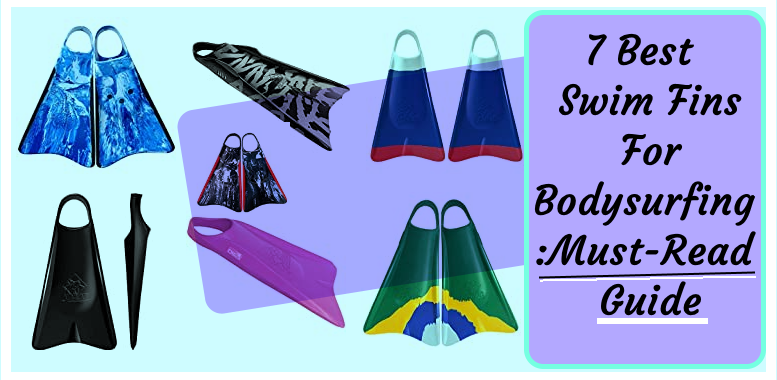 7 Best Swim Fins For Bodysurfing Must-Read Guide