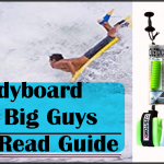 Bodyboard For Big Guys: Must-Read Guide