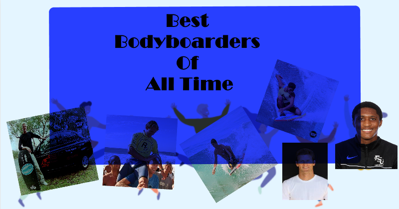 Best Bodyboarders OF All times
